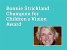 Call for Nominations Announced for the 2019 Bonnie Strickland Champion for Children's Vision Award